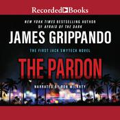The Pardon by  James Grippando audiobook