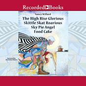 The High Rise Glorious Skittle Skat Roarious Sky Pie Angel Food Cake by  Nancy Willard audiobook