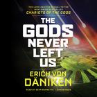 The Gods Never Left Us by Erich von Däniken