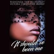 It Should've Been Me by  ReShonda Tate Billingsley audiobook