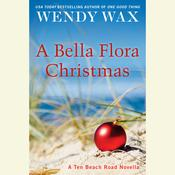A Bella Flora Christmas by  Wendy Wax audiobook