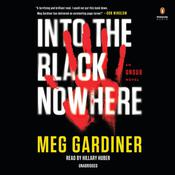 Into the Black Nowhere by  Meg Gardiner audiobook