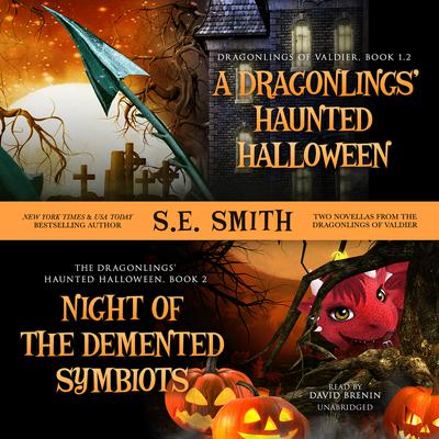 <i>A Dragonlings' Haunted Halloween</i> and <i>Night of the Demented Symbiots</i> by S.E. Smith audiobook