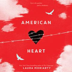 American Heart by Laura Moriarty audiobook