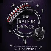 The Traitor Prince by  C. J. Redwine audiobook