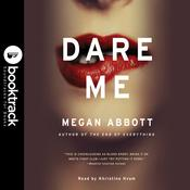 Dare Me by  Megan Abbott audiobook