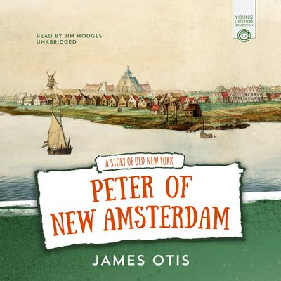 Peter of New Amsterdam by James Otis audiobook