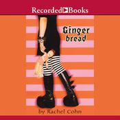 Gingerbread by  Rachel Cohn audiobook