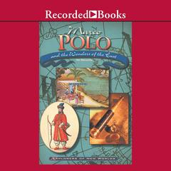 Marco Polo and the Wonders of the East by Hal Marcovitz audiobook