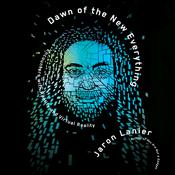 Dawn of the New Everything by  Jaron Lanier audiobook