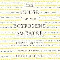 The Curse of the Boyfriend Sweater by Alanna Okun audiobook