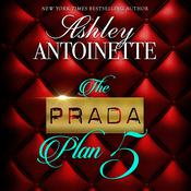 The Prada Plan 5 by  Ashley Antoinette audiobook