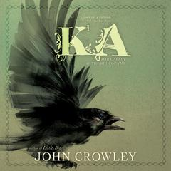Ka by John Crowley audiobook