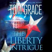 The Liberty Intrigue by  Tom Grace audiobook