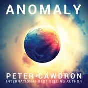 Anomaly by  Peter Cawdron audiobook