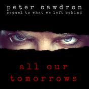 All Our Tomorrows by  Peter Cawdron audiobook