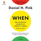 When: The Scientific Secrets of Perfect Timing by  Daniel H. Pink audiobook