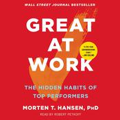 Great at Work by  Morten T. Hansen audiobook