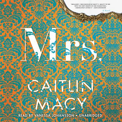 Mrs. by Caitlin Macy audiobook