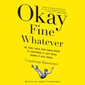Okay Fine Whatever by  Courtenay Hameister audiobook