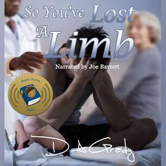 So You've Lost a Limb by D. A. Grady audiobook