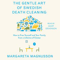 The Gentle Art of Swedish Death Cleaning by Margareta Magnusson audiobook
