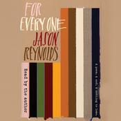 For Every One by  Jason Reynolds audiobook