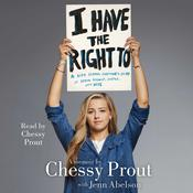 I Have the Right To by  Chessy Prout audiobook