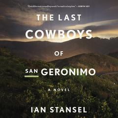 The Last Cowboys of San Geronimo by Ian Stansel audiobook
