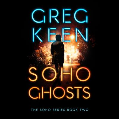 Soho Ghosts by Greg Keen audiobook