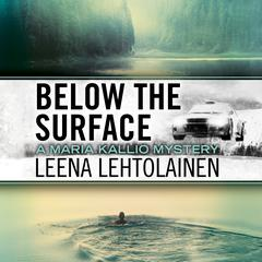 Below the Surface by Leena Lehtolainen audiobook