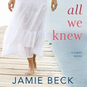 All We Knew by  Jamie Beck audiobook