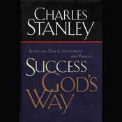 Success God's Way by  Dr.  Charles F. Stanley audiobook