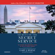 Secrets of the Secret Service by  Gary J. Byrne audiobook