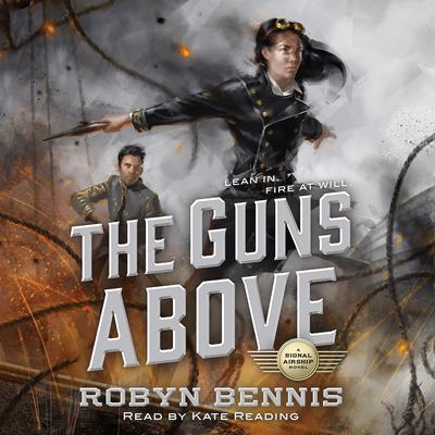 The Guns Above by Robyn Bennis audiobook