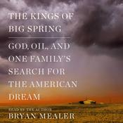 The Kings of Big Spring by  Bryan Mealer audiobook