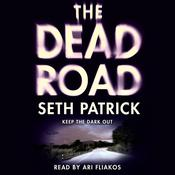 The Dead Road by  Seth Patrick audiobook