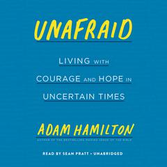 Unafraid by Adam Hamilton audiobook