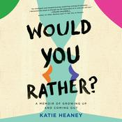 Would You Rather? by  Katie Heaney audiobook