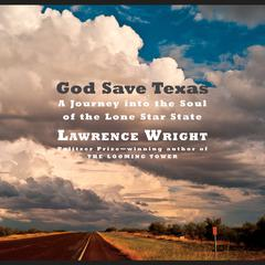 God Save Texas by Lawrence Wright audiobook