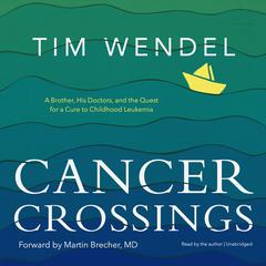 Cancer Crossings by Tim Wendel audiobook
