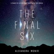 The Final Six by  Alexandra Monir audiobook