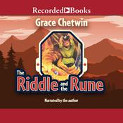 The Riddle and the Rune by  Grace Chetwin audiobook