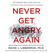 Never Get Angry Again by  David J. Lieberman PhD audiobook