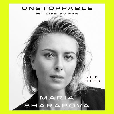 Unstoppable by Maria Sharapova audiobook