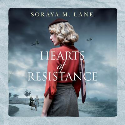 Hearts of Resistance by Soraya M. Lane audiobook