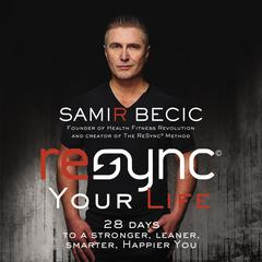 ReSYNC® Your Life by Samir Becic audiobook