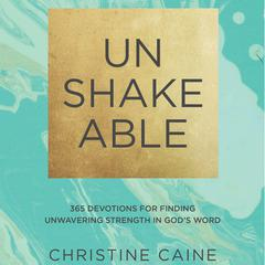 Unshakeable by Christine Caine audiobook