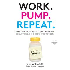 Work. Pump. Repeat. by Jessica Shortall audiobook