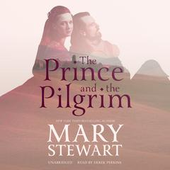 The Prince and the Pilgrim by Mary Stewart audiobook
